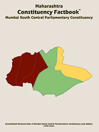 Maharashtra Constituency Factbook : Mumbai South Central Parliamentary Constituency