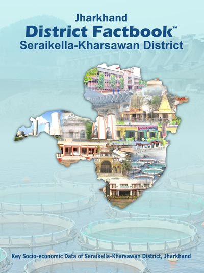 Jharkhand District Factbook : Saraikela-Kharsawan District